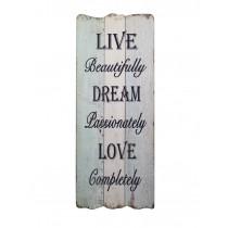 Live Dream Love Plaque
